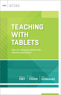 http://inservice.ascd.org/books/frey-fisher-and-gonzalez-on-teaching-with-tablets/